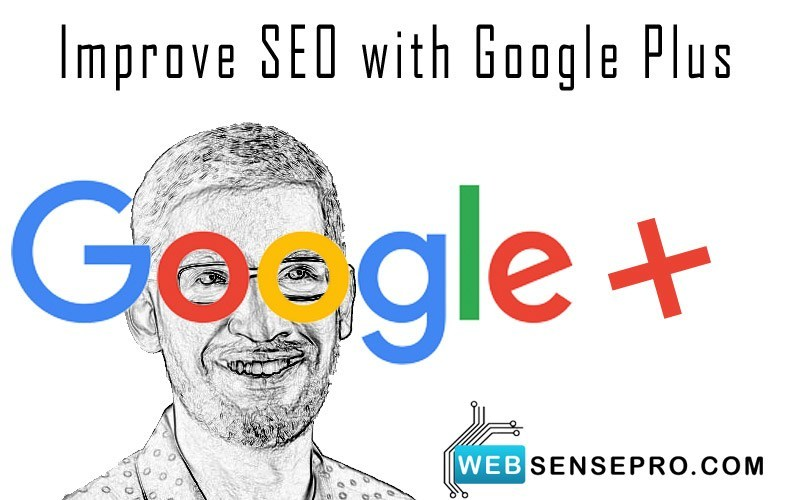 Improve SEO Rankings With Google Plus - websensepro.com