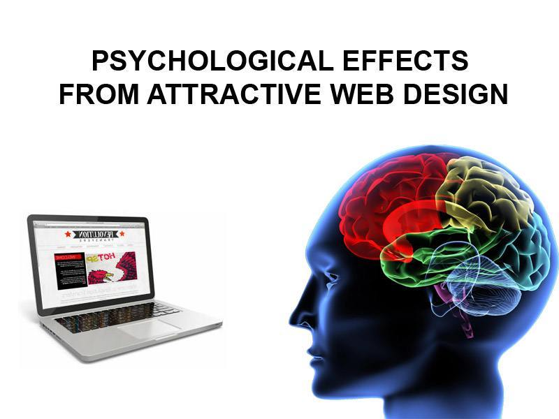 Psychological effects from attractive web desin